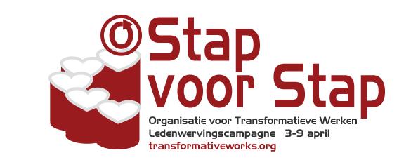 Stap voor Stap – Organisatie voor Transformatieve Werken – Ledenwervingscampagne – 3-9 april