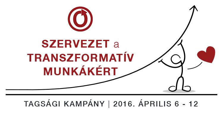 Szervezet a Transzformatív Munkákért Tagsági Kampány, 2016. Április 6-12