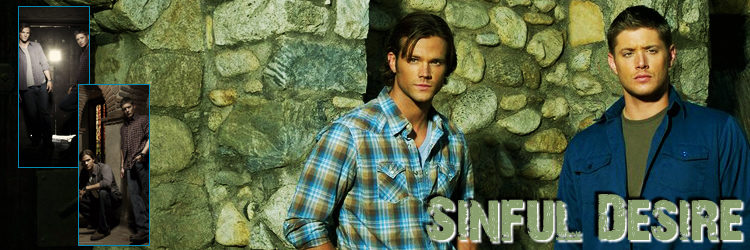 Sinful Desires banner featuring Sam and Dean Winchester from 'Supernatural'