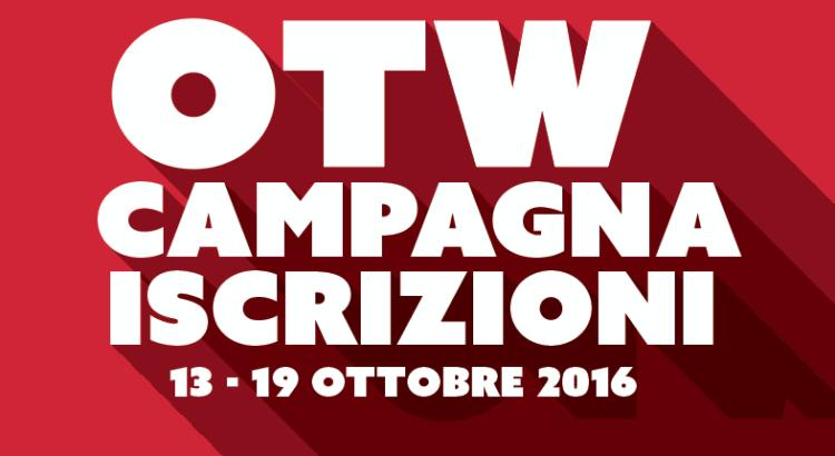 Chiamata alle Iscrizioni di OTW – 13 - 19 ottobre 2016