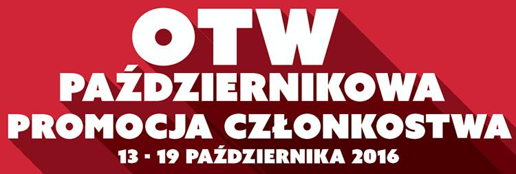 Październikowa Promocja Członkostwa OTW - 13 - 16 października 2016