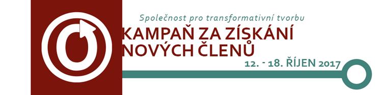 Kampaň za získání nových členů Společnosti pro transformativní tvorbu, 12. - 18. říjen 2017