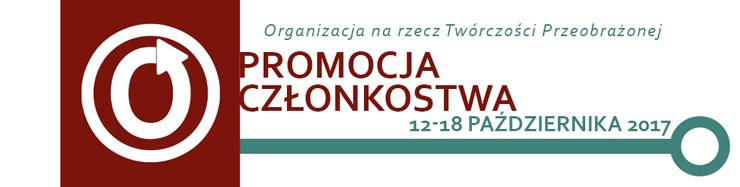 Promocja Członkostwa Organizacji na rzecz Twórczości Przeobrażonej, 12-18 października 2017
