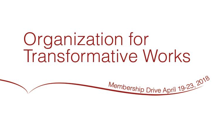 Organization for Transformative Works Membership Drive, April 19-23, 2018