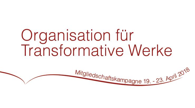 Mitgliedschaftskampagne der Organisation für Transformative Werke, 19. - 23. April 2018