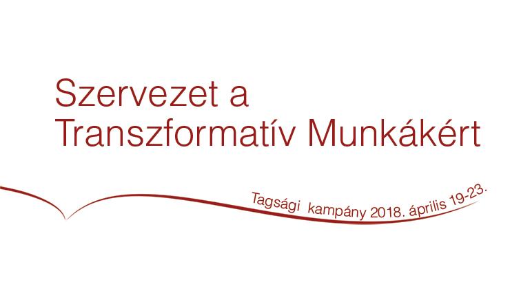 zervezet a Transzformatív Munkákért Tagsági Kampány, Április 19-23.