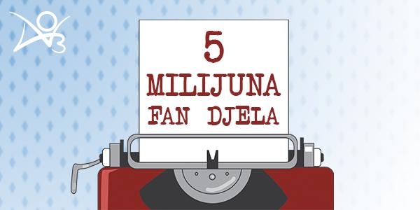 5 milijuna fan djela